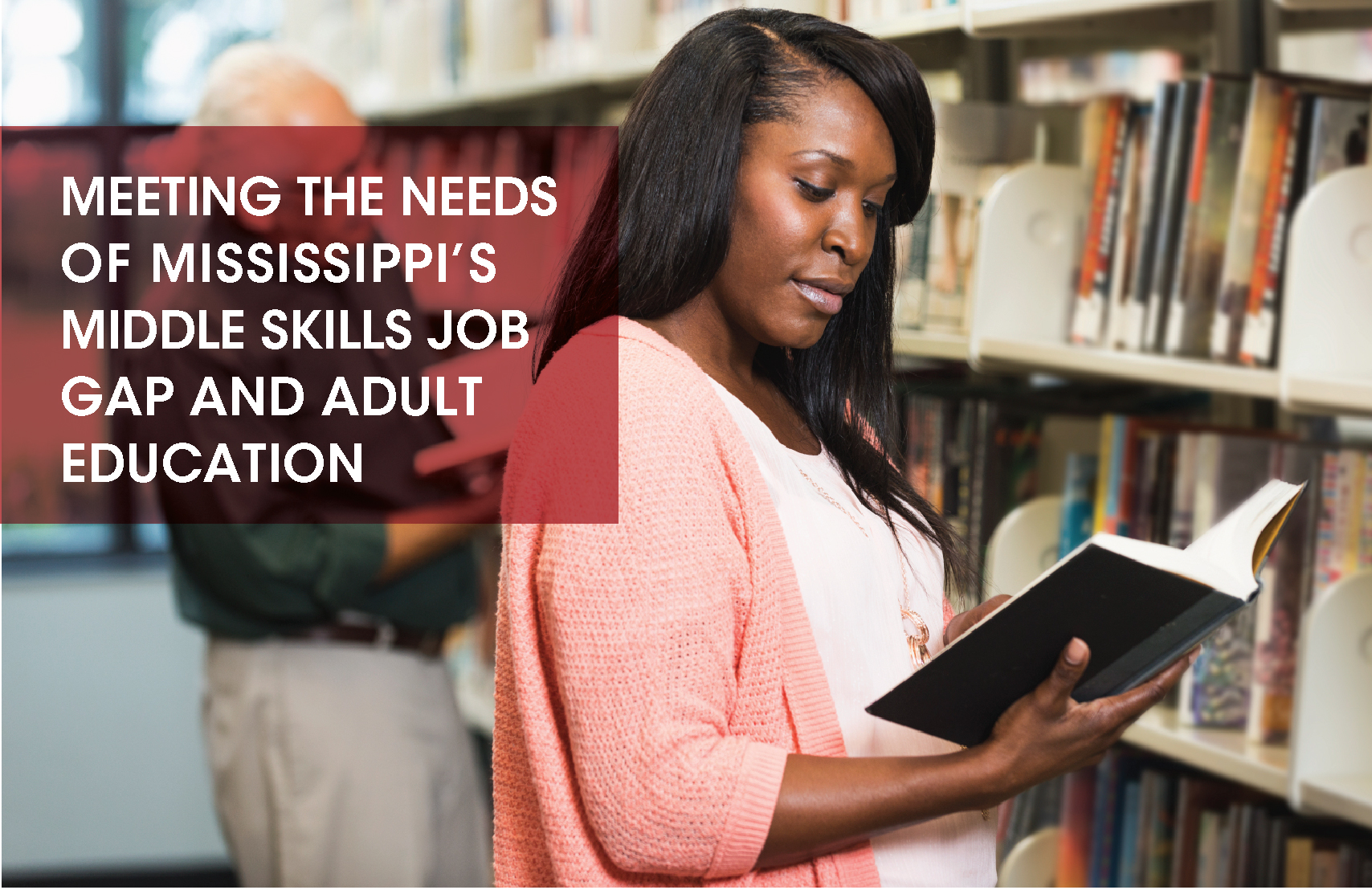 410x266_Meeting the needs of Mississippi¹s Middle Skills Job Gap and Adult Education