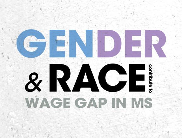 Gender & Race Wage Gap in MS