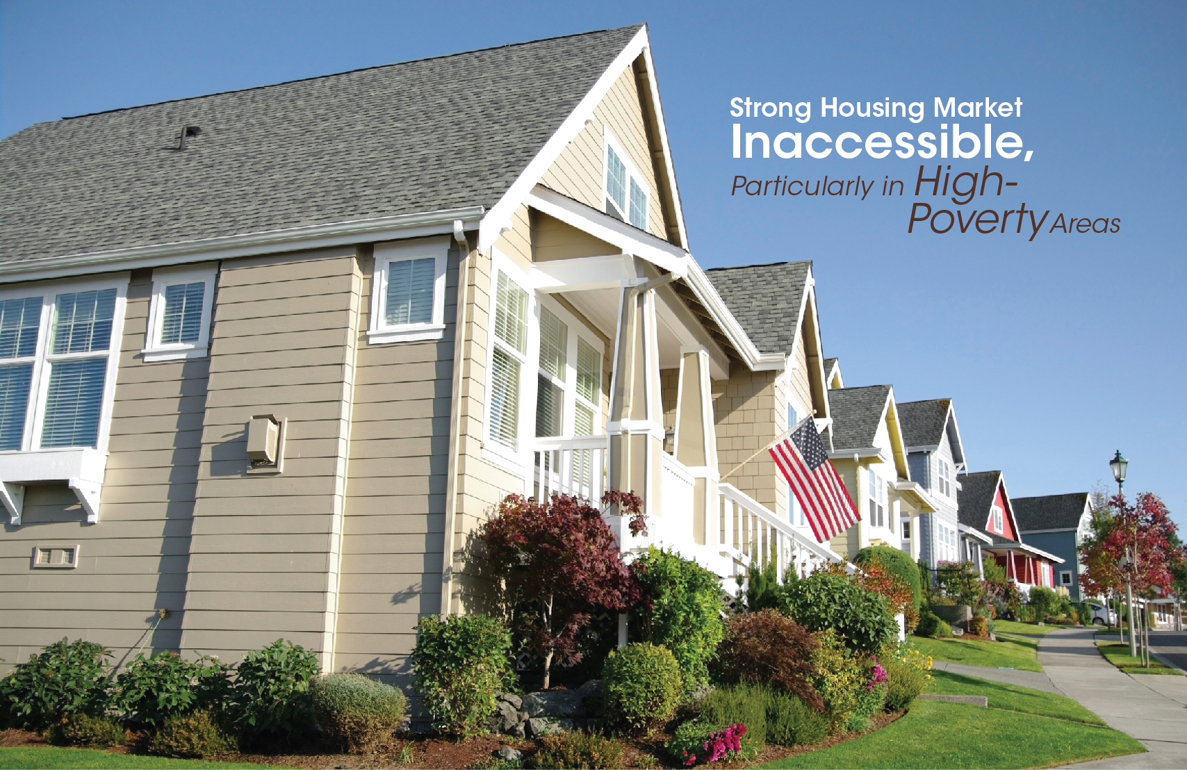 Strong Housing Market Inaccessible, Particularly in High-Poverty Areas-01